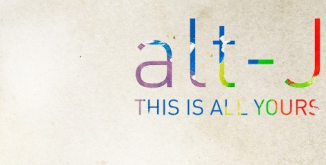 """Review: """"This is All Yours"""" by alt-J"""