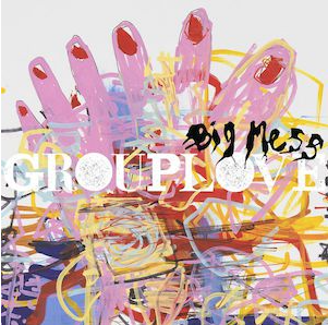 Grouplove is a big, beautiful mess