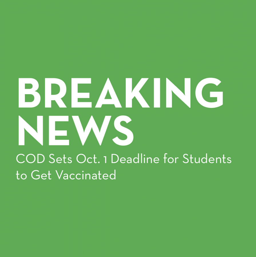 Breaking News: COD Sets Oct. 1 Deadline for Students to Get Vaccinated