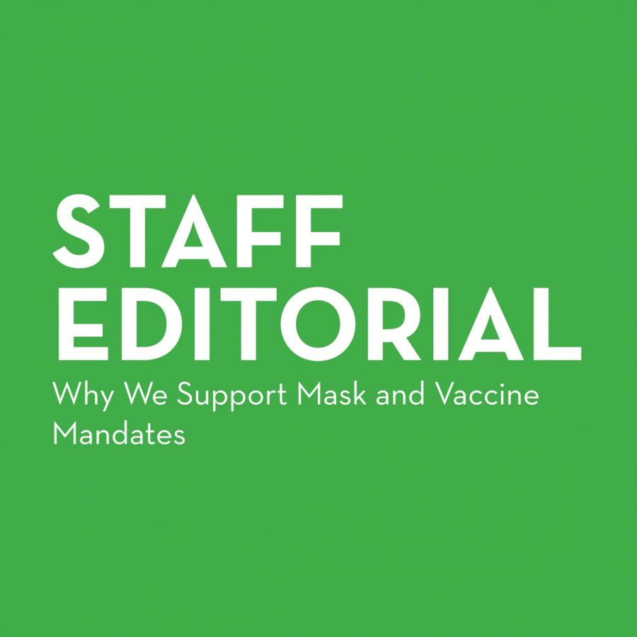 Staff Editorial - Why We Support Mask and Vaccine Mandates