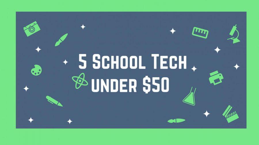 The Best School Tech Under $50